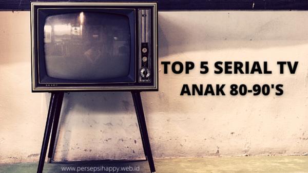 Hari ke-6: Top 5 Serial TV Anak 80-90's Yang Bikin Baper